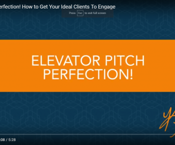 Elevator Pitch Perfection! How to Get Your Ideal Clients To Engage